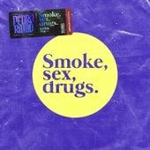 Smoke, Sex, Drugs de Pedro Ratão