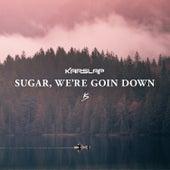 Sugar, We're Goin Down by Kap Slap