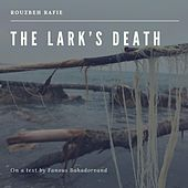 The Lark's Death by Rouzbeh Rafie