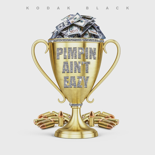Pimpin Ain't Eazy by Kodak Black