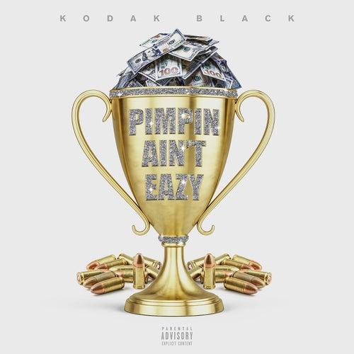 Pimpin Ain't Eazy de Kodak Black