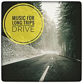 Drive - Music for Long Trips by Various Artists