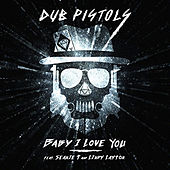 Baby I Love You de Dub Pistols