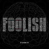 Foolish by Dunnie