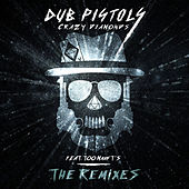 Crazy Diamonds (The Remixes) by Dub Pistols