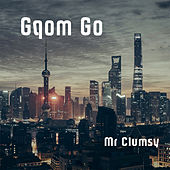 Gqom Go von Various Artists