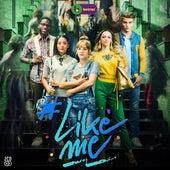 #LikeMe (Soundtracks) von #LikeMe Cast