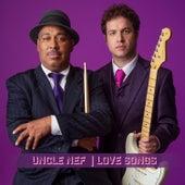Love Songs von Uncle Nef