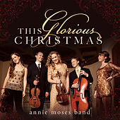 This Glorious Christmas de Annie Moses Band