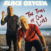 The Times of Our Lives (Collection) by Black Oxygen