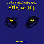 She Wolf (Original Motion Picture Soundtrack) by Rob