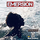 Emersion by Pharaoh