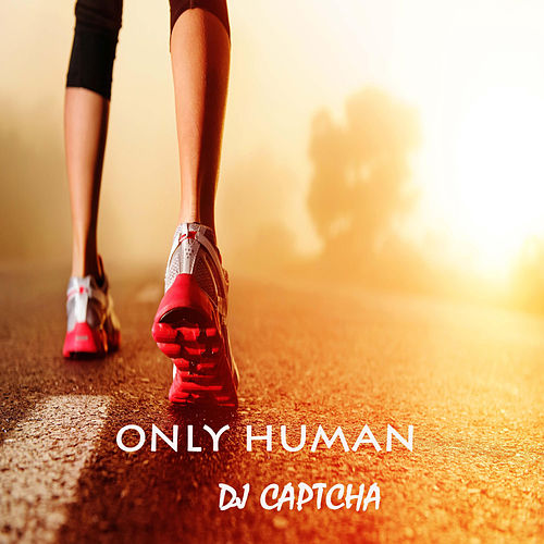 Only Human de DJ Captcha