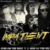 Impatient (feat. Mozzy, Prezi & Killa Klump) de Jackrox