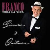Sácame y Quítame von Franco