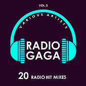 Radio Gaga (20 Radio Hit Mixes), Vol. 3 - EP de Various Artists