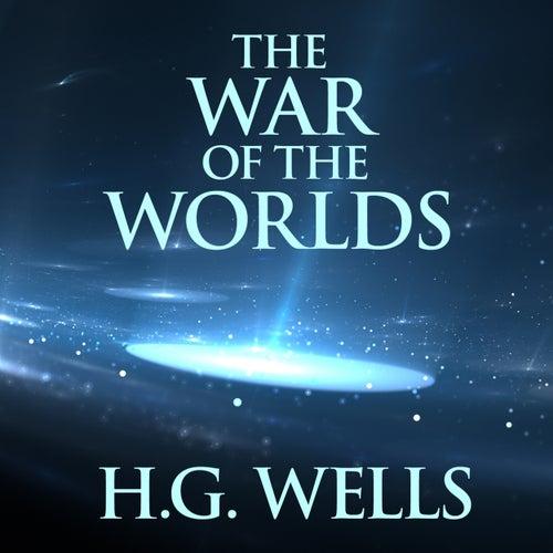 The War of the Worlds (Unabridged) von H.G. Wells