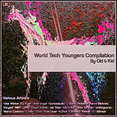 World Tech Youngers Compilation By Old & Kid - EP de Various Artists
