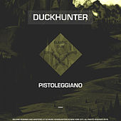 Pistolegianno - Single by Duckhunter