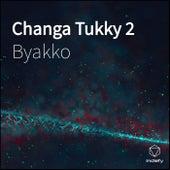 Changa Tukky 2 de BYAKKO