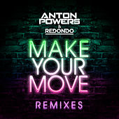 Make Your Move (Remixes) de Anton Powers