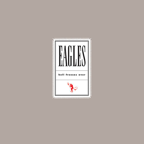 Hell Freezes Over (Remaster 2018) by Eagles