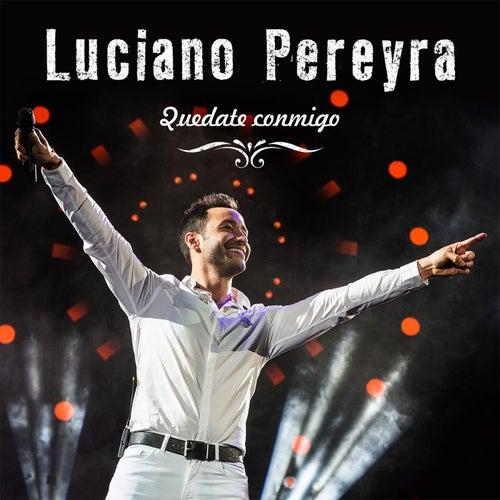 Quédate Conmigo de Luciano Pereyra