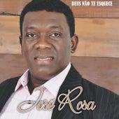 Deus Não Te Esquece by José Rosa