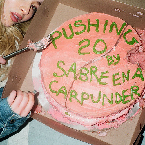 Pushing 20 von Sabrina Carpenter