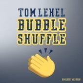 Bubble Shuffle (English Version) von Tom Lehel