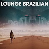 Lounge Brazilian by Various Artists