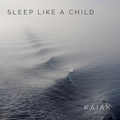 Sleep Like A Child de Kaiak
