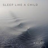 Sleep Like A Child de Kaiak
