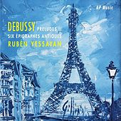 Claude Debussy - Preludes II & Six Épigraphes Antiques by Ruben Yessayan