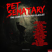 Pet Sematary - The Complete Fantasy Playlist de Various Artists