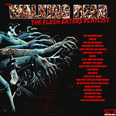 Walking Dead - The Flesh Eaters Playlist de Various Artists