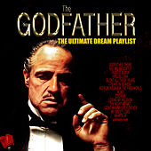 The Godfather - The Ultimate Dream Playlist de Various Artists