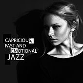 Сapricious, Fast and Emotional Jazz: Special for Her van Various Artists