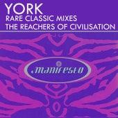 The Reachers of Civilisation (Rare Classic Mixes) von York