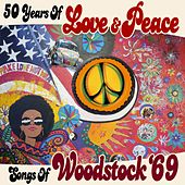 50 Years of Love & Peace: Songs of Woodstock '69 van Various Artists
