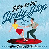Let's Do the Lindy Hop: The Party Collection von Various Artists