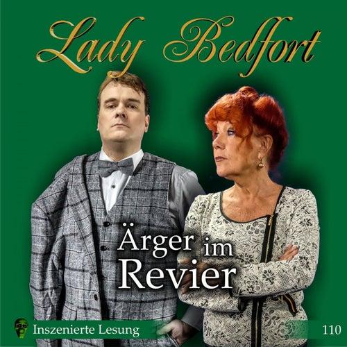 Folge 110: Ärger im Revier (Inszenierte Lesung) von Lady Bedfort