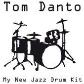 My New Jazz Drum Kit by Tom Danto
