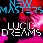 Lucid Dreams by The New Masters