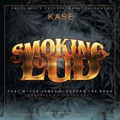 Smoking Loud (feat. Mitch James & Giuseppe The Boss) de Kase