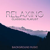 Relaxing Classical Playlist: Background Music de Various Artists