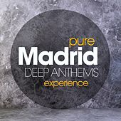 Pure Madrid Deep Anthems Experience by Various Artists