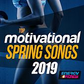 Top Motivational Spring Songs 2019 by Various Artists