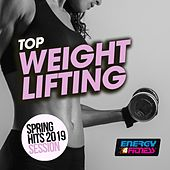 Top Weight Lifting Spring Hits 2019 Session by Various Artists
