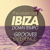 The Essential Ibiza Downtempo Grooves Experience de Various Artists